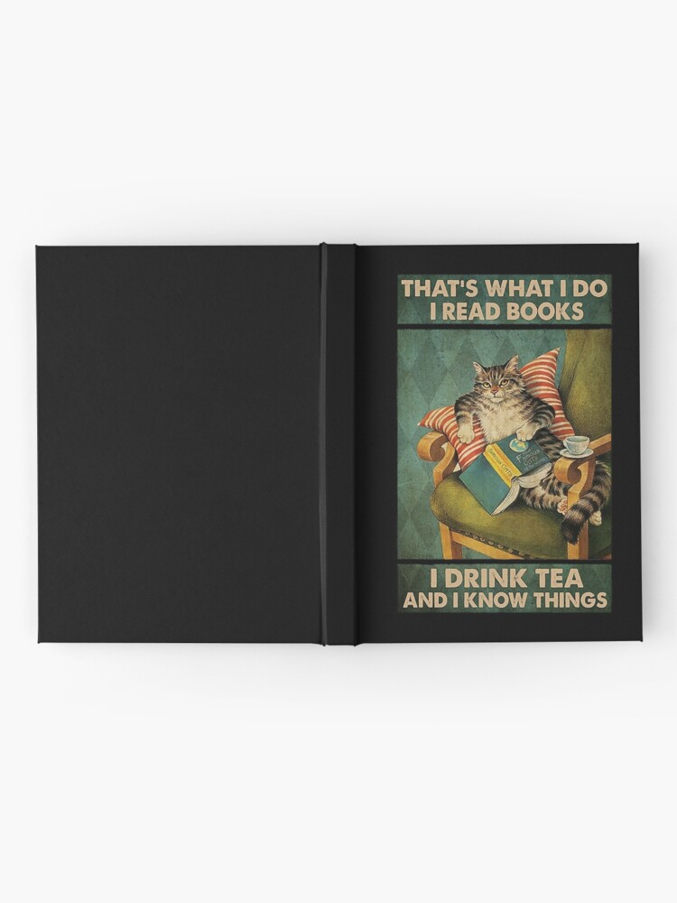 Alternate view of That's What I Do I Read Books i drink tea and i know things cat lover gifts Hardcover Journal