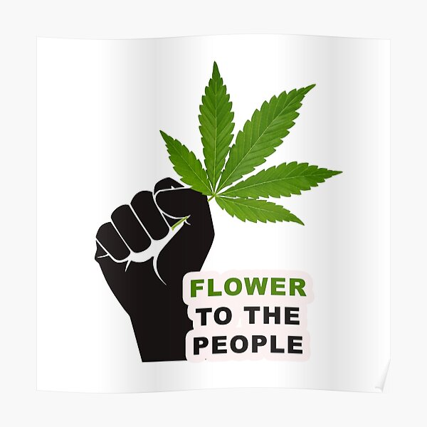 Flower to the People - Medical Cannabis - Weed Poster