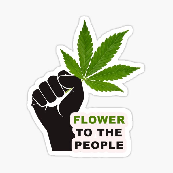 Flower to the People - Medical Cannabis - Weed Sticker