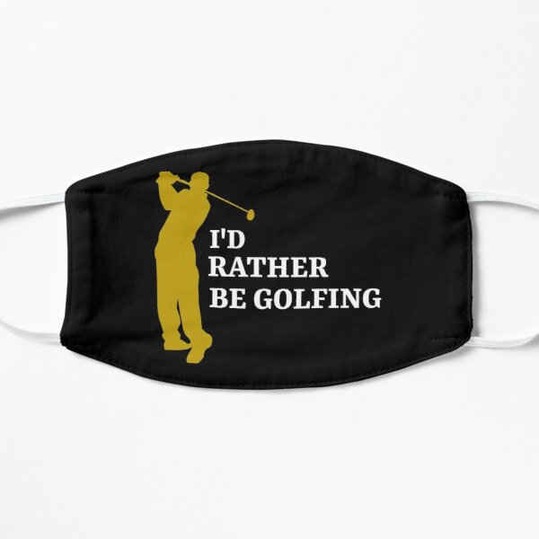 I'd rather be golfing - golfer Flat Mask