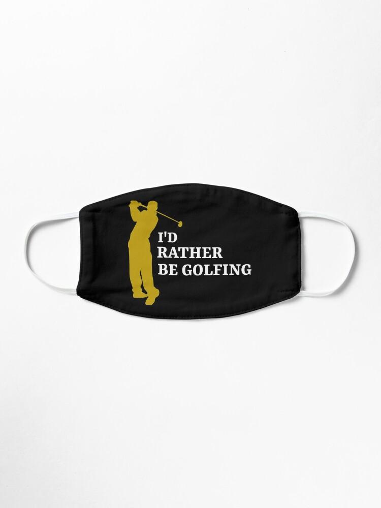 Alternate view of I'd rather be golfing - golfer Mask