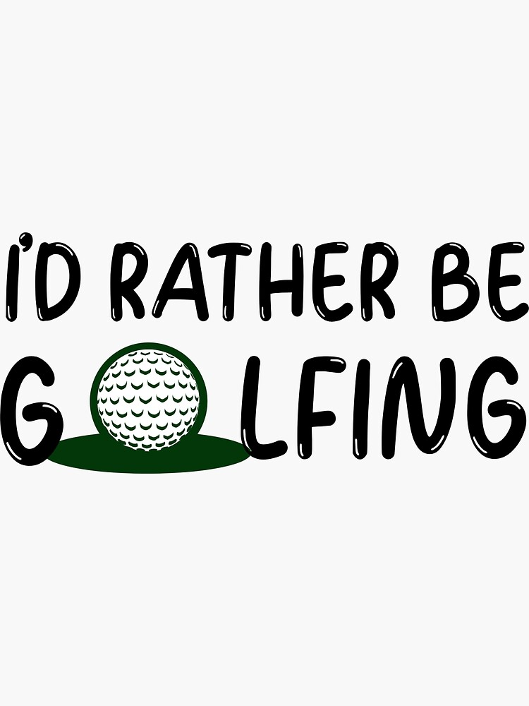I'd rather be golfing - golfer by ds-4