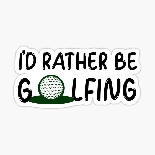 I'd rather be golfing - golfer Sticker