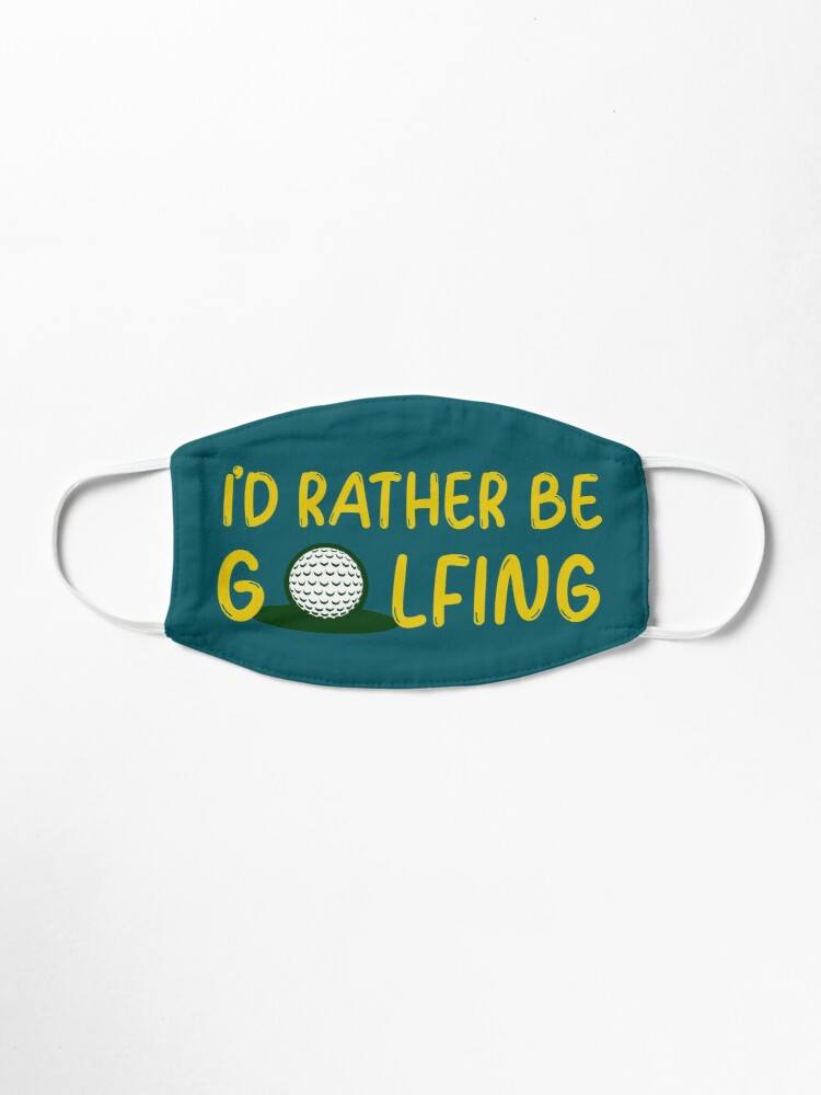 Alternate view of Id rather be golfing  Mask