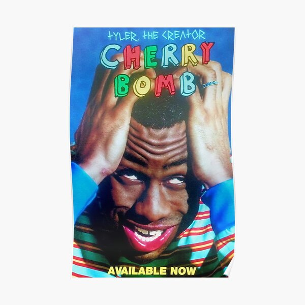 Cherry Bomb Tyler Available Now Poster