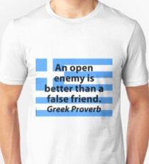 An Open Enemy - Greek Proverb T-Shirt