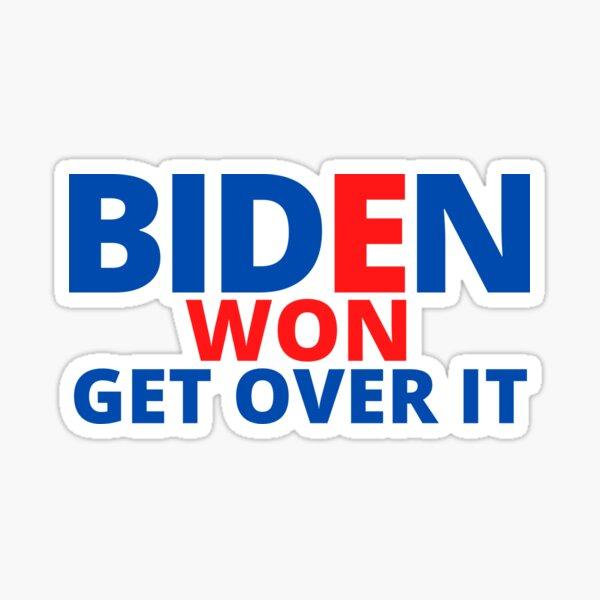 biden won get over it Sticker
