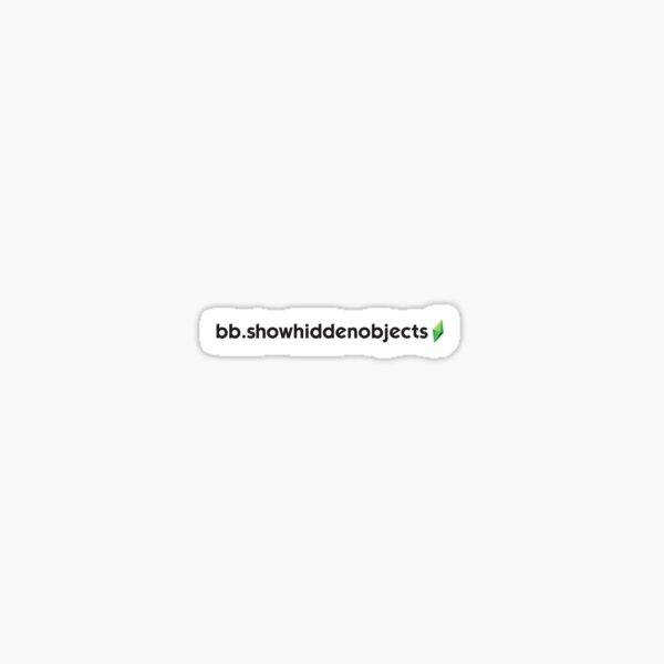 bb.showhiddenobjects Sticker