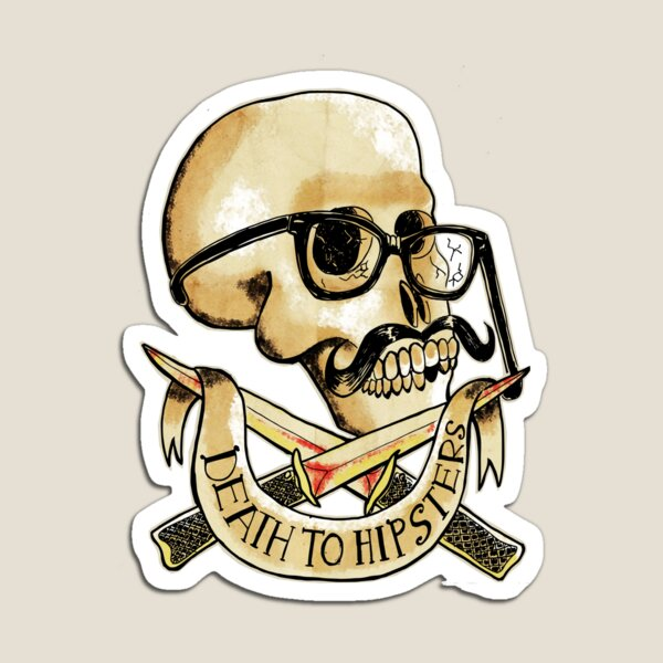 Death to hipsters ! Magnet