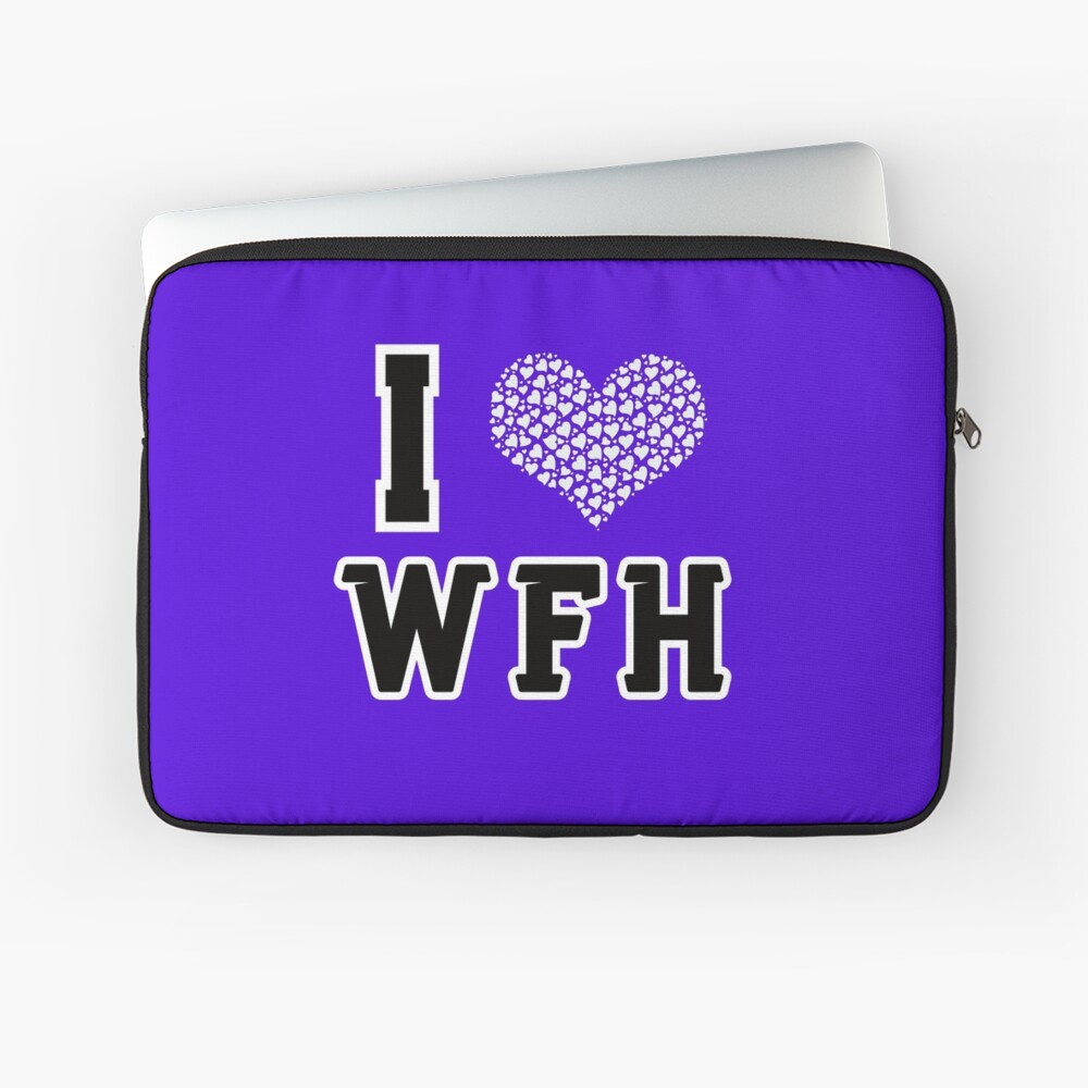 I Love Working From Home Black Outline text Laptop Sleeve