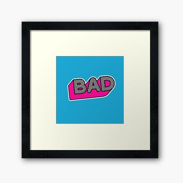 Bad 2 Framed Art Print