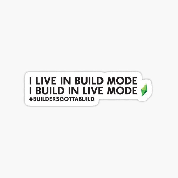 I live in build mode Sticker
