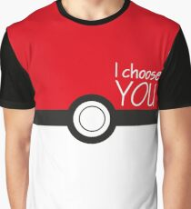 I choose you! Graphic T-Shirt