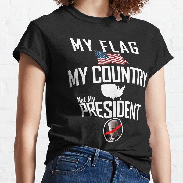 America My country Biden not my president Classic T-Shirt