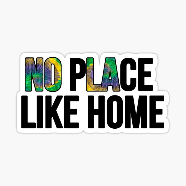 No Place Like Home- NOLA  Sticker