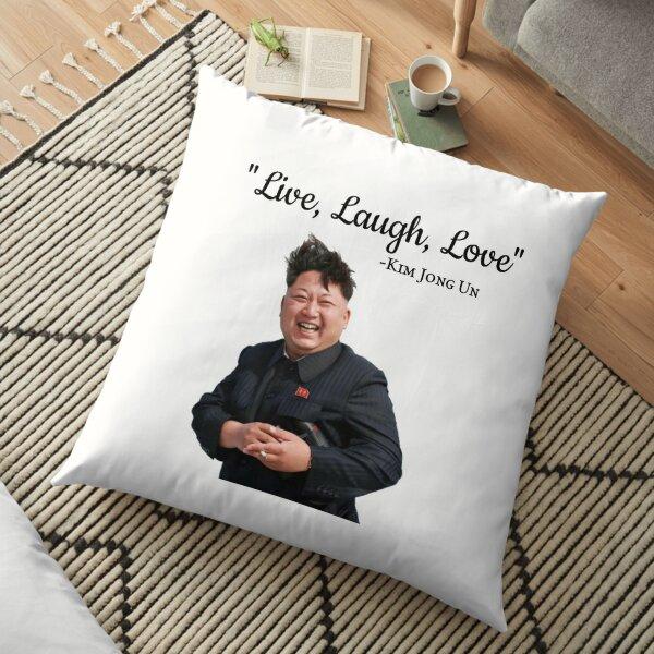Kim Jong Un Live Laugh Love Floor Pillow