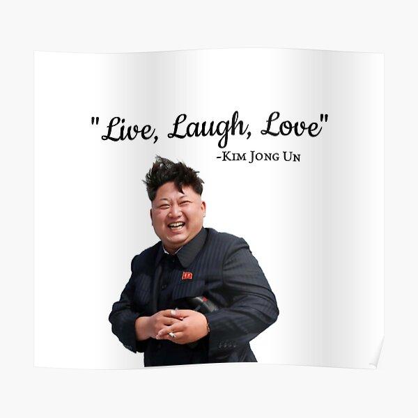 Kim Jong Un Live Laugh Love Poster