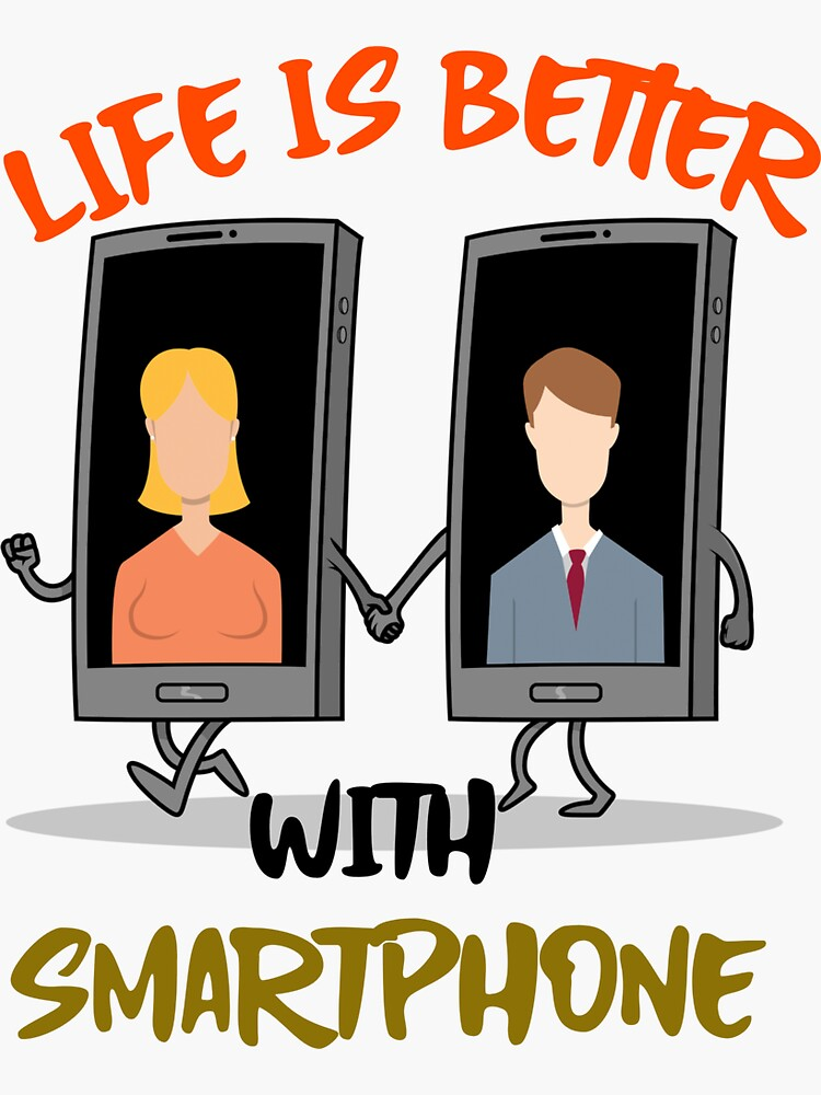 Life is better with smartphone by ds-4