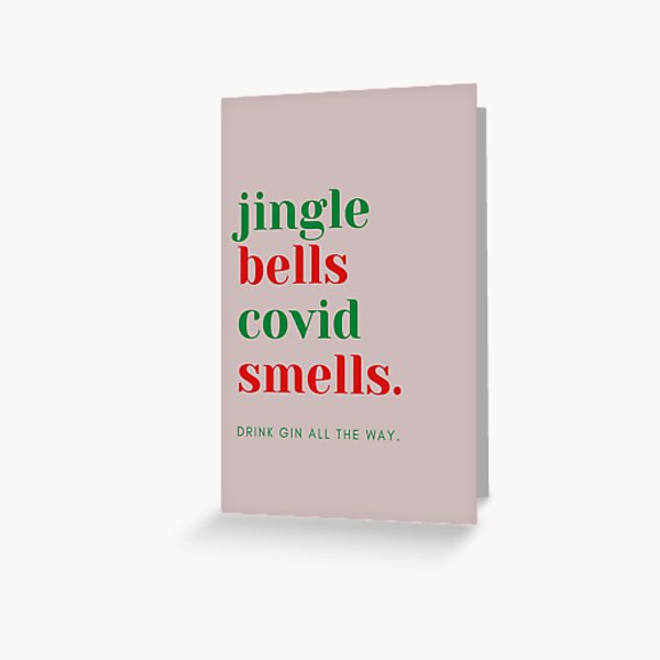 jingle bells covid smells. drink gin all the way. Greeting Card