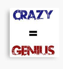 Crazy=Genius Canvas Print