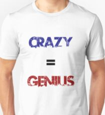Crazy=Genius Unisex T-Shirt
