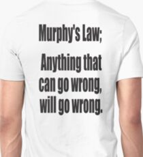 Murphy's Law, Anything that can go wrong, will go wrong. Unisex T-Shirt