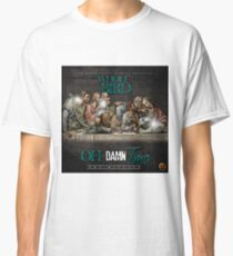 Oh Damn Time Apparels  Classic T-Shirt