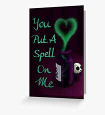 YOU PUT A SPELL ON ME - VALENTINE'S DAY, LOVE Greeting Card