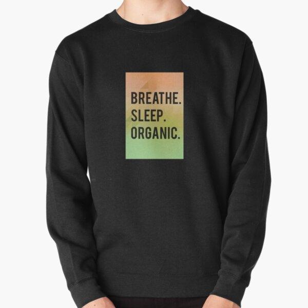 Breathe. Sleep. Organic Pullover Sweatshirt