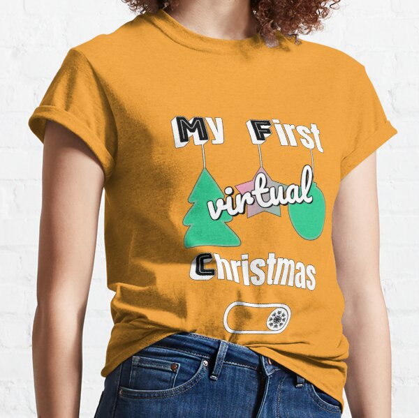 My first virtual christmas - inverted white sign Classic T-Shirt