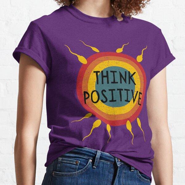 Think positive retro, distressed sperm meets egg shirt for IVF fertility treatment . Classic T-Shirt