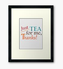 Just Tea For Me Framed Print