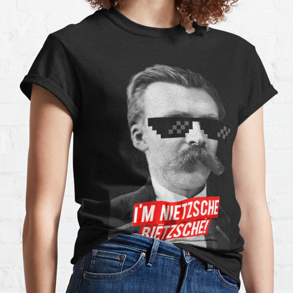 I'm Nietzsche Bietzsche Classic T-Shirt
