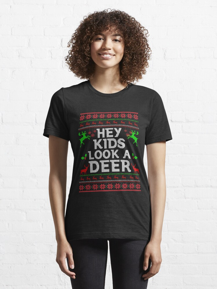 Alternate view of Christmas Hey Kids Look A Deer Ugly Sweater Style- Funny Christmas Vacation Gifts Essential T-Shirt