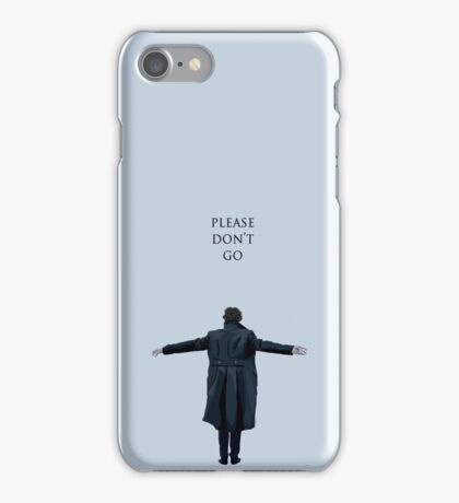 Please Don't Go iPhone Case/Skin