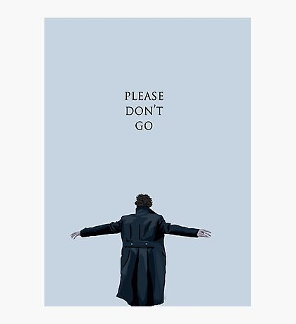 Please Don't Go Photographic Print