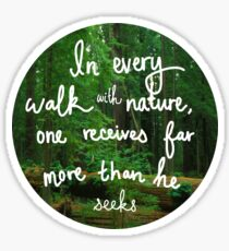 In Every Walk With Nature Sticker