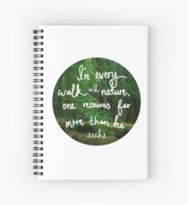 In Every Walk With Nature Spiral Notebook