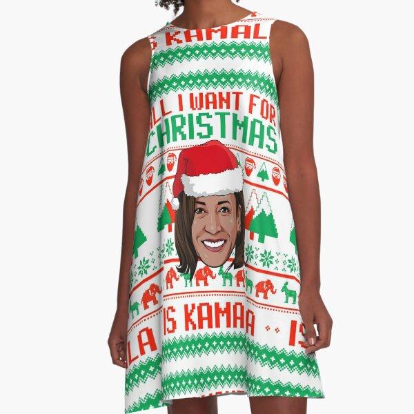 ALL I WANT FOR CHRISTMAS IS KAMALA A-Line Dress