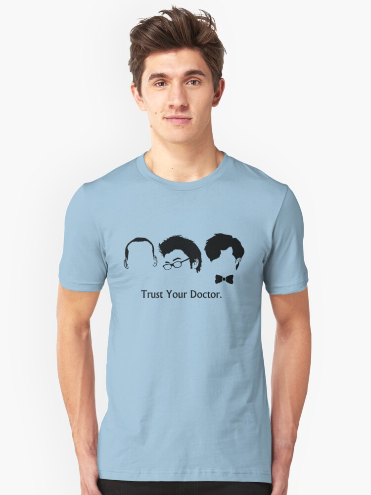 Trust Your Doctor. Unisex T-Shirt Front