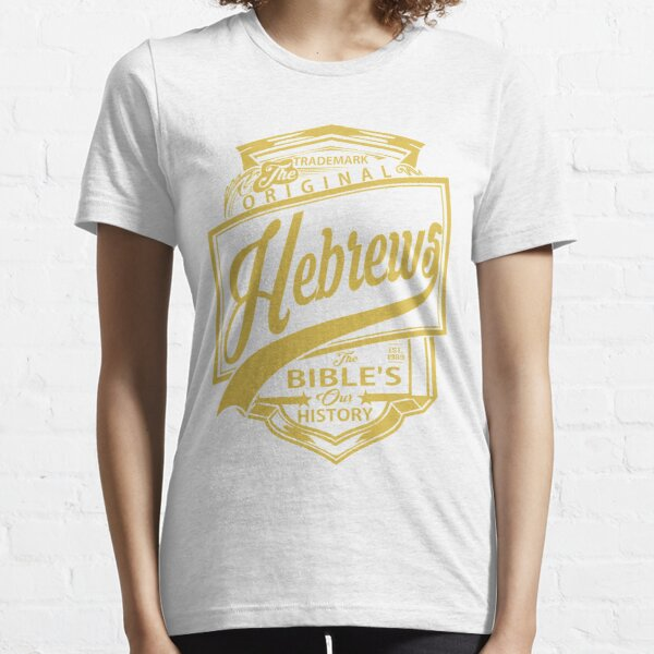 The Original Hebrews   The Bible's Our History Essential T-Shirt