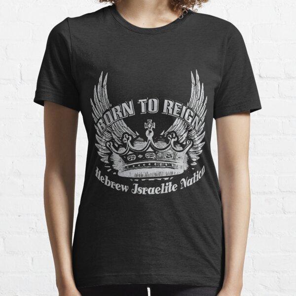 Born To Reign | Hebrew Israelite Nation Essential T-Shirt