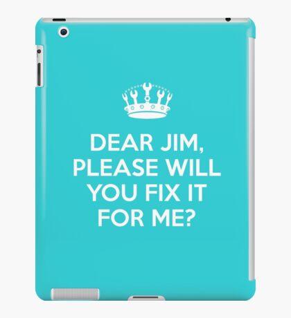 Dear Jim, please will you fix it for me? iPad Case/Skin