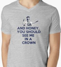 And Honey, You Should See Me In A Crown T-Shirt