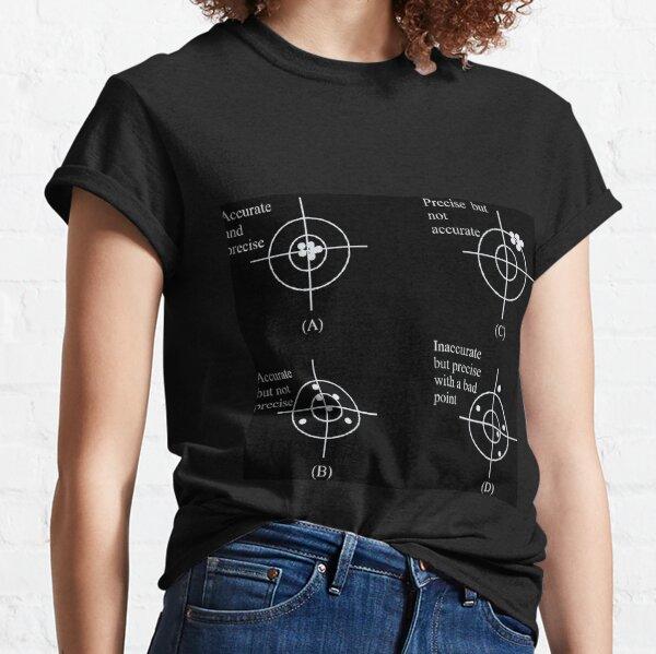 Accurate - Precise - Inaccurate - not Precise Classic T-Shirt