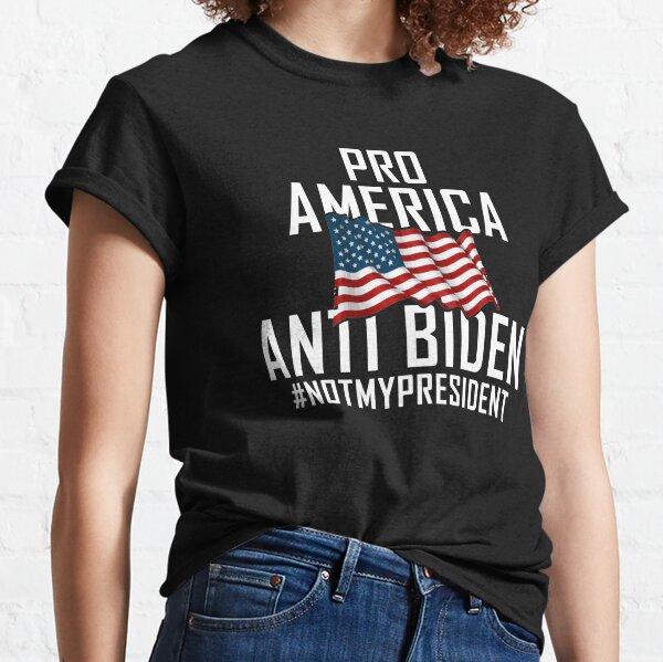 Pro America Anti Biden Funny trump still my president  Classic T-Shirt