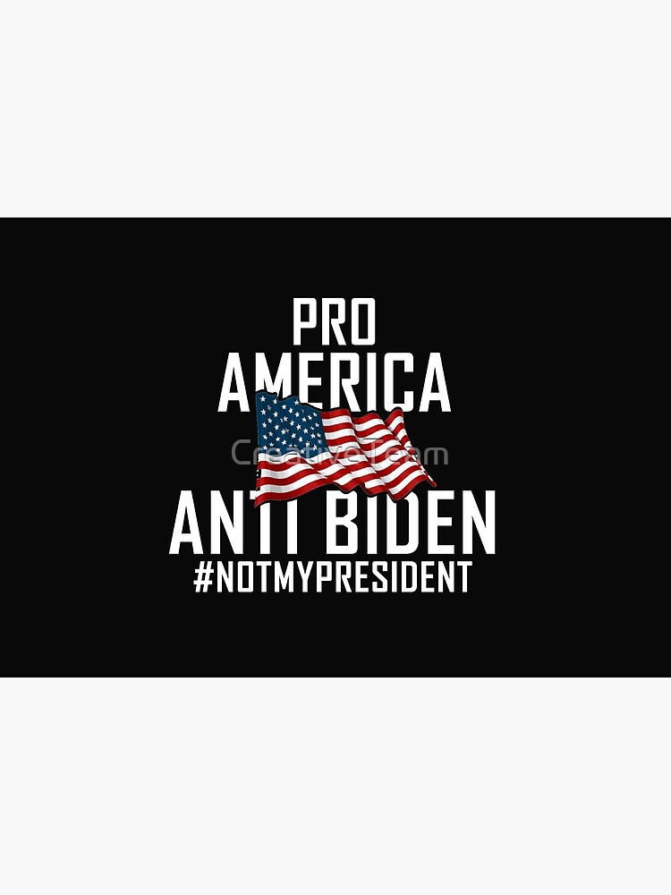 Pro America Anti Biden Funny trump still my president  by CreativeTeam