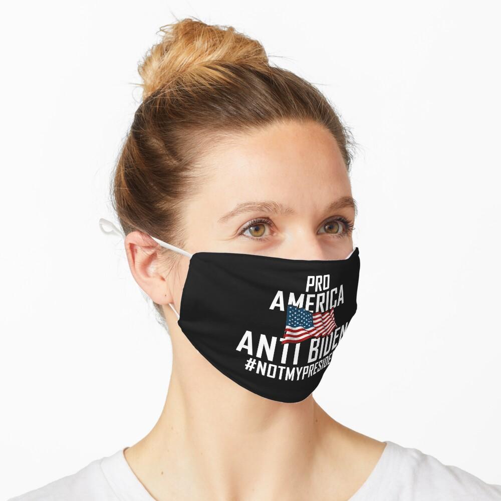 Pro America Anti Biden Funny trump still my president  Mask