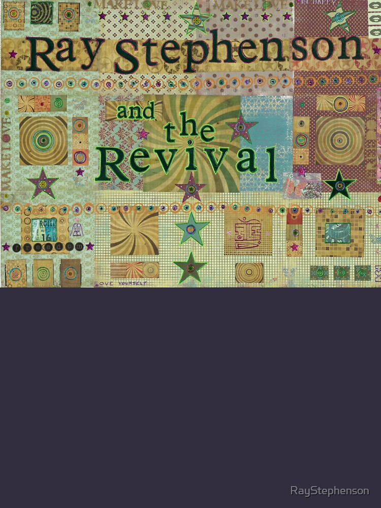 Ray Stephenson and the Revival by RayStephenson