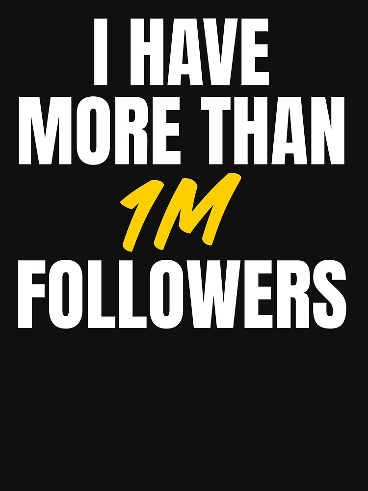 I have more than 1m followers by ds-4